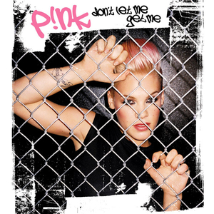 pink-dont-let-me-get-me-arista